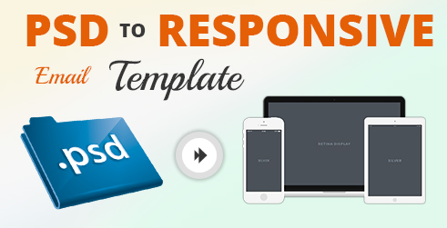 PSD To Responsive Email Template Conversion Newsletters Design - Build responsive email template