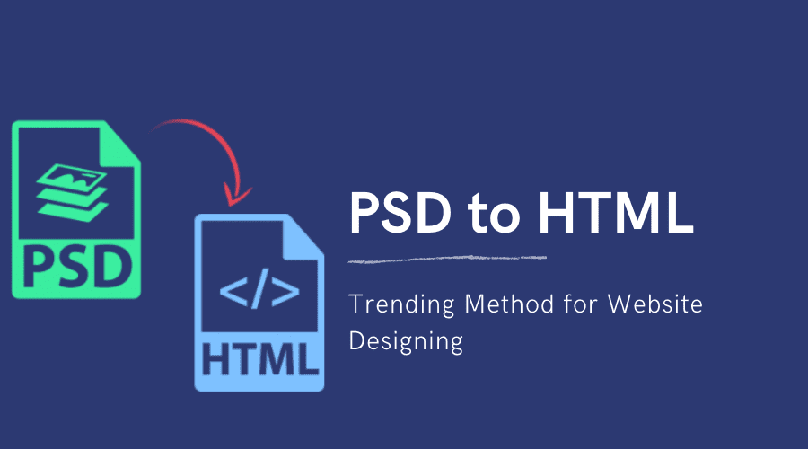 Why PSD to HTML in web design