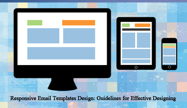 Tips For Effective Responsive Email Templates Design