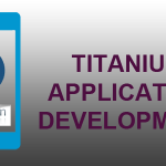 Why Titanium Application Development is the Best Option For Coding Native App!