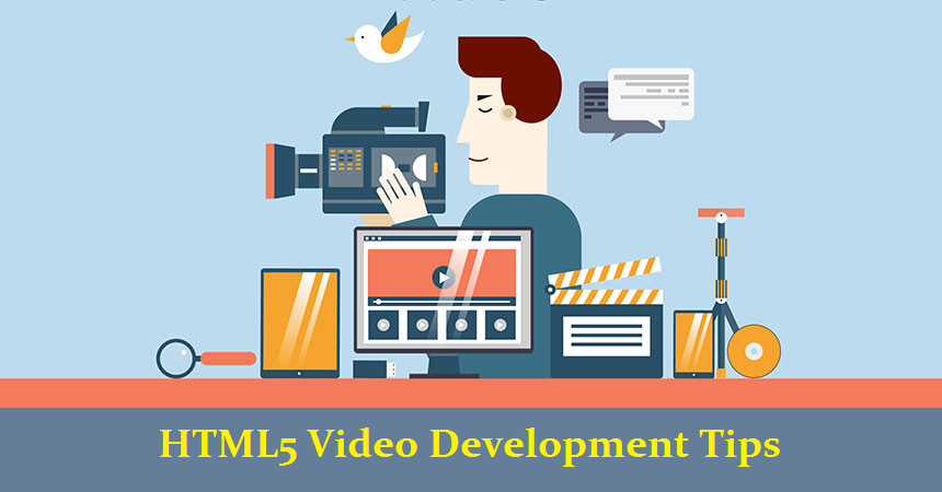 HTML5 Video Development Tips