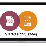 PSD to HTML Email Conversion- Reasons Discovering The Crucial Aspects