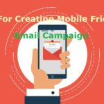 Tips For A Successful Mobile Friendly Email Campaign