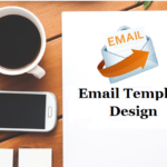 A Few Things To Consider For An Attractive Email Template Design