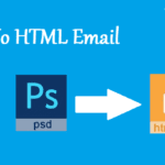 The Necessity To Convert PSD to HTML Email