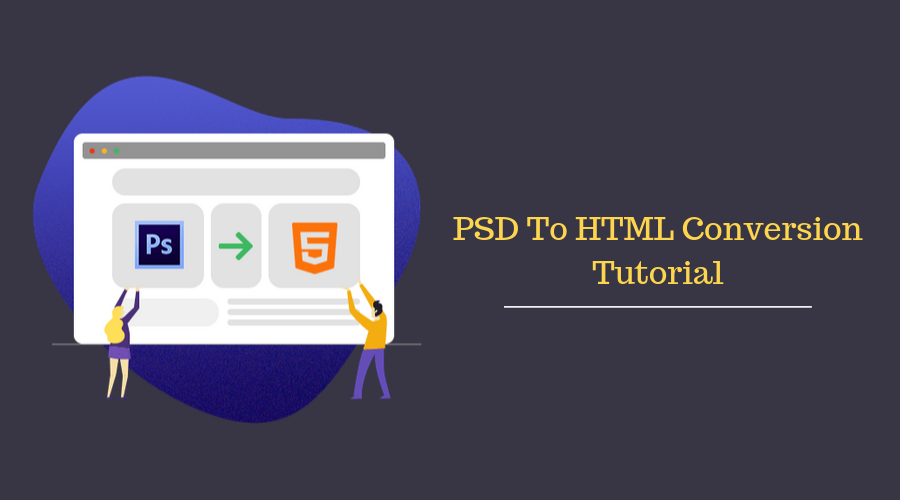 PSD To HTML Conversion Tutorial