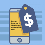 Factors That Contribute To The Cost Of Mobile App Development
