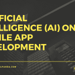 How Artificial Intelligence (AI) Will Transform The Mobile App Development?