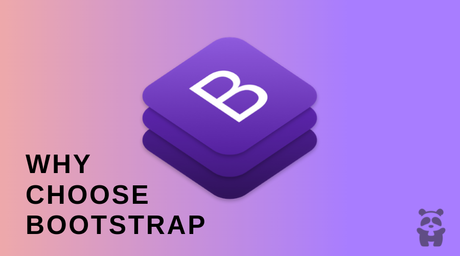 Reasons to Choose Bootstrap CSS Framework - HTMLPanda
