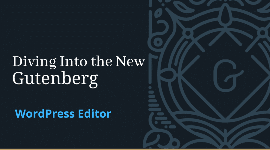 The New WordPress Editor - Gutenberg