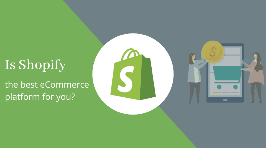Shopify the best eCommerce platform for you