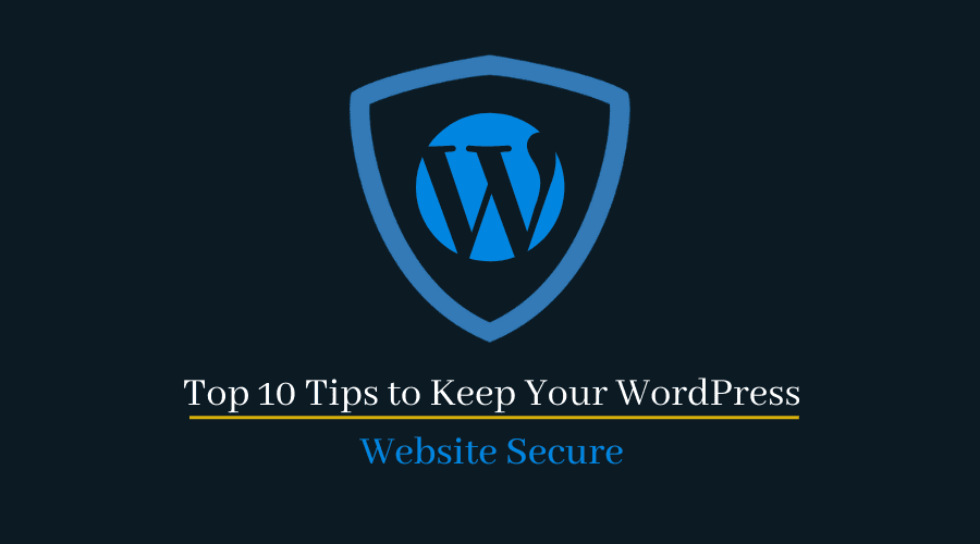 Top Ways to Keep Your WordPress Website Secure