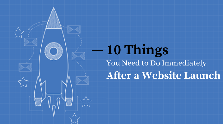 Things To Do After Launch Your Website