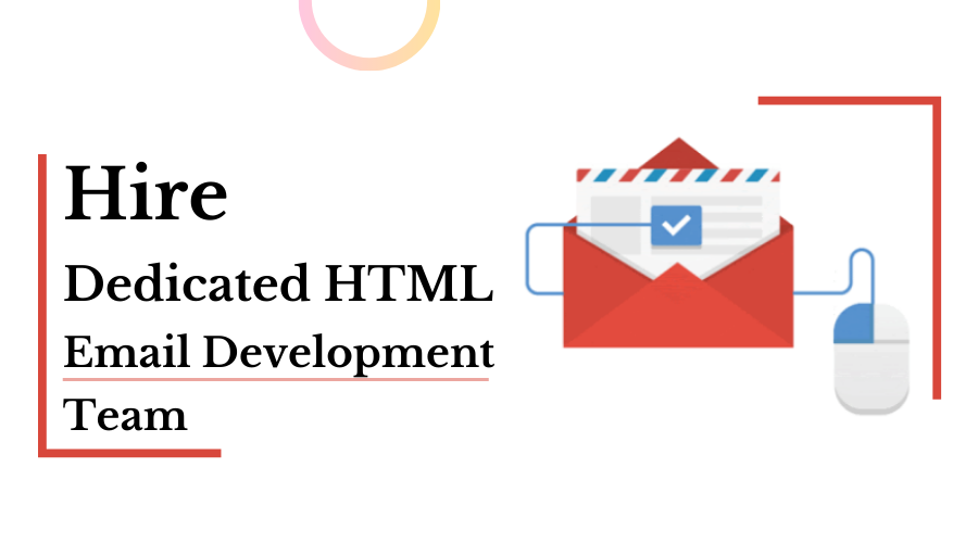 Hire a Dedicated HTML Email Development Team