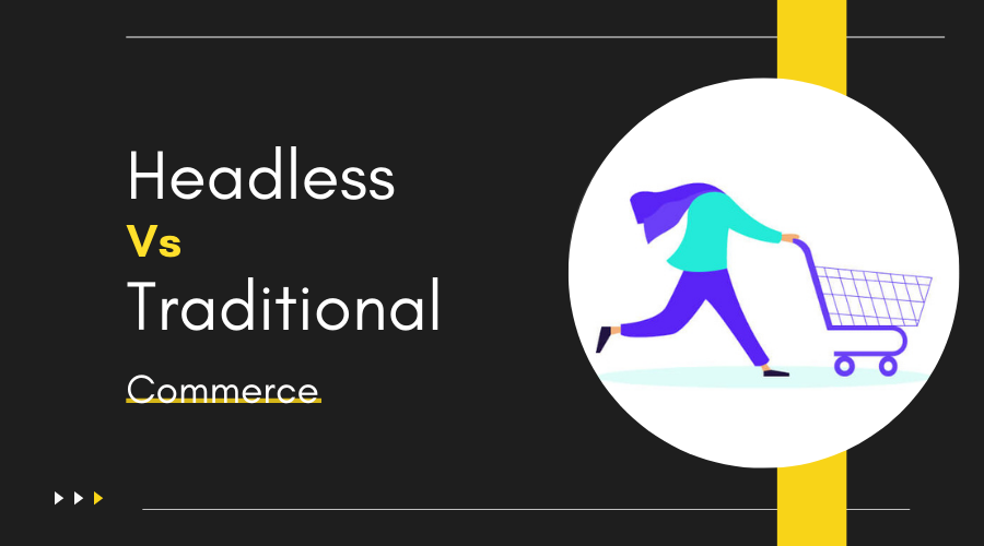 Headless vs Traditional Commerce - HTMLPanda