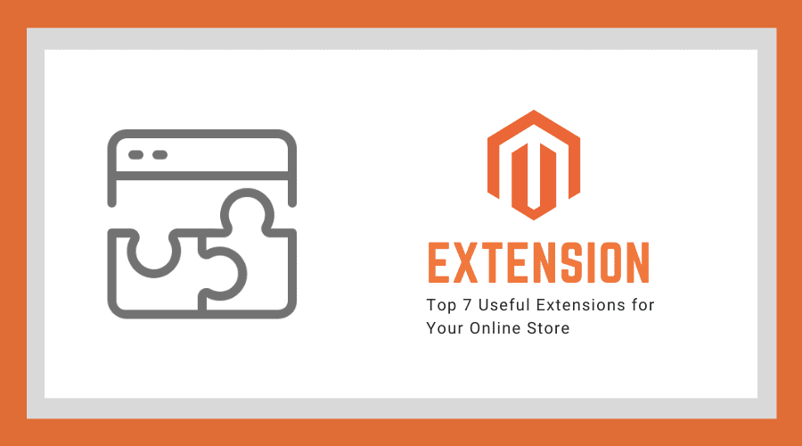 Top 7 Magento Extensions