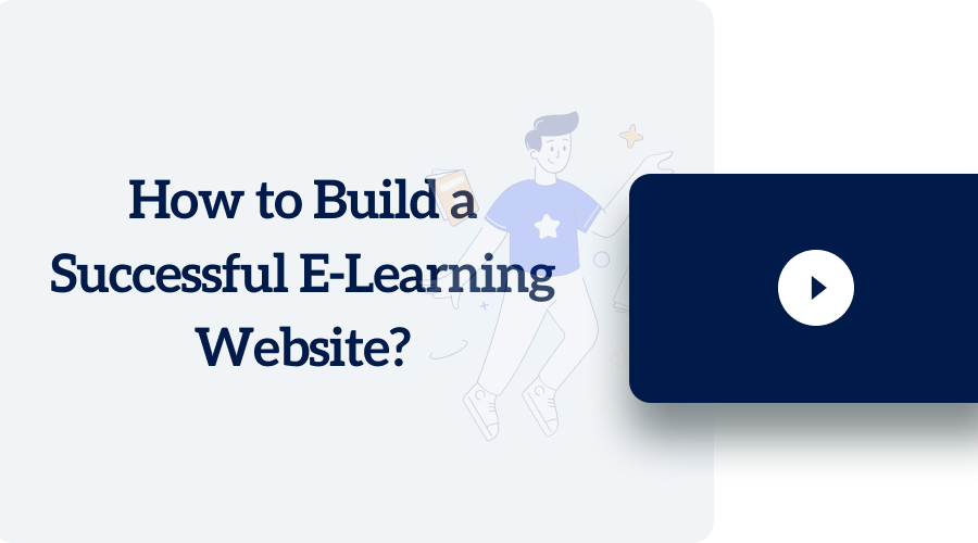 How to Build a Successful E-Learning Website?