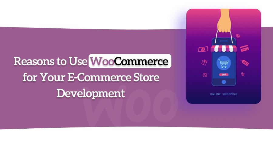 Why Choose WooCommerce