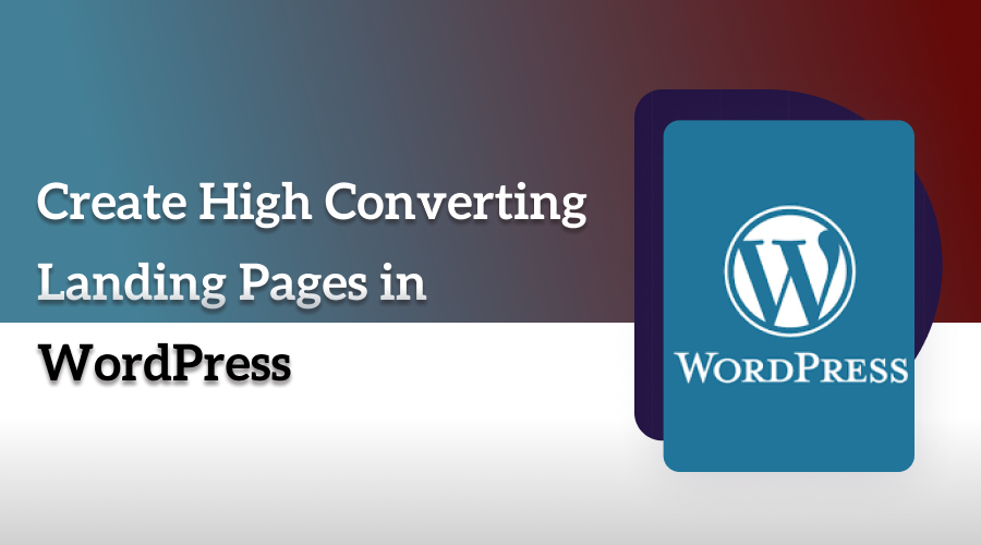 High Converting Landing Pages in WordPress